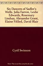 Six dancers of Sadler's Wells: Julia Farron, Leslie Edwards, Rosemary Lindsay, Alexander Grant, Elaine Fifield, David Blair (Dancers of to-day)