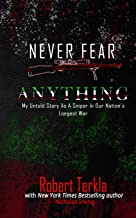 Never Fear Anything: My Untold Story As A Sniper In Our Nations Longest War PDF
