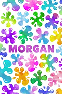 Morgan: Personalized Rainbow Slime Splat Name Notebook - Lined Note Book for Girl Named Morgan - Pink Purple Blue Green Yellow Novelty Notepad Journal ... Daughter, Granddaughter or Friend - Size 6x