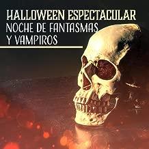 Halloween Espectacular (Noche de Fantasmas y Vampiros, Sonidos Asustadizos de Horror, Música de Casa Embrujada)