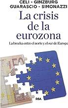 La crisis de la eurozona: La brecha entre el norte y el sur de Europa (ECONOMÍA)