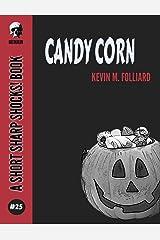 Candy Corn (Short Sharp Shocks! Book 25) Kindle Edition