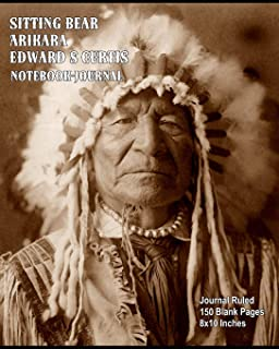Sitting Bear, Arikara- Edward S Curtis - Notebook-Journal: Journal Ruled - 150 Blank Pages - 8x10 Inches