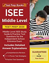 ISEE Middle Level Test Prep 2020: Middle Level ISEE Study Guide & Practice Test Questions for the Independent School Entrance Exam [Includes Detailed Answer Explanations]