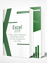 Excel 2019: 2 Books in one, A Basic Guide for Beginners + How to Use Formulas and Functions in Your Business, to Boosting your Productivity and Master Spreadsheets (English Edition)