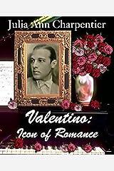Valentino: Icon of Romance Kindle Edition