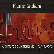 Mauro Giuliani: Overture To Mozart's La Clemenza Di Tito (Midi Version)