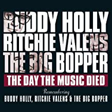 Day The Music Died / Remembering Buddy Holly Ritchie Valens & The BigBopper