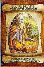 UPANISHADS Made Easy to Understand: Principal Upanishads, Presented in an easy to read and Understand Modern English with ...