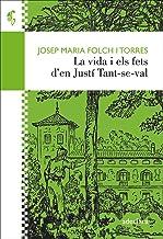 La vida i els fets d'en Justí Tant-se-val: 1 (Baluard)