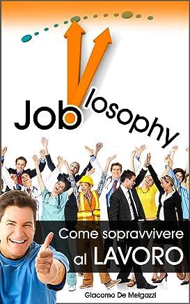 JOBlosophy - Come sopravvivere al LAVORO