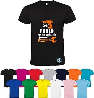 T-shirt personalizzata SE PAOLO NON PUÒ AGGIUSTARLO SIAMO TUTTI FREGATI diversi colori disponibili
