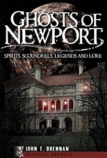 Ghosts of Newport: Spirits, Scoundres, Legends and Lore (Haunted America)
