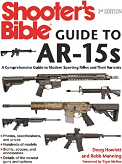 Shooter's Bible Guide to AR-15s, 2nd Edition: A Comprehensive Guide to Modern Sporting Rifles and Their Variants
