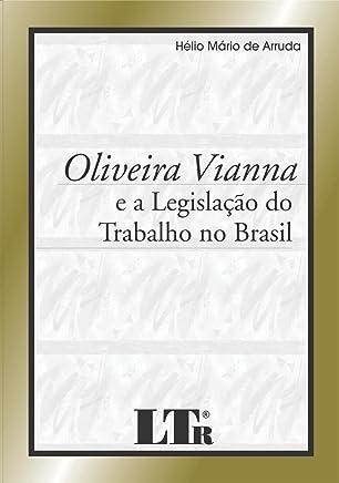 Oliveira Vianna e a Legislação do Trabalho no Brasil