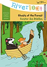 Riverboat: Ghosts of the Forest – Geister des Waldes: Bilingual Children's Picture Book English German (Riverboat Series Bilingual Books 4) PDF