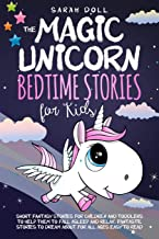 The Magic Unicorn: Bedtime Stories for Kids Short Funny, Fantasy Stories for Children and Toddlers to Help Them Fall Asleep and Relax. Fantastic Stories to Dream about for All Ages. Easy to Read. PDF