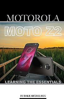 Motorola Moto Z2: Learning the Essentials (English Edition)