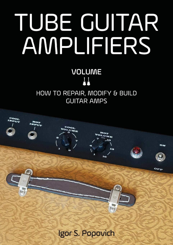 Tube Guitar Amplifiers Repair Modify
