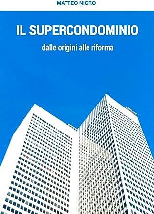 Il supercondominio, dalle origini alla riforma