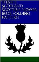Thistle Scotland Scottish Flower Book Folding Pattern