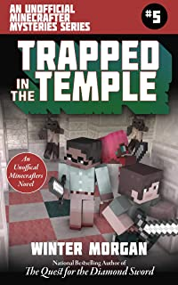 Trapped In the Temple: An Unofficial Minecrafters Mysteries Series, Book Five (Unofficial Minecraft Mysteries)