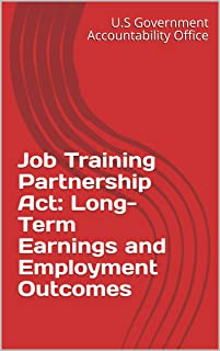 Job Training Partnership Act: Long-Term Earnings and Employment Outcomes