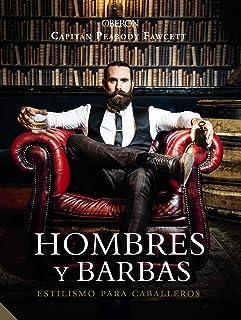 Hombres y barbas. Estilismo para caballeros (Libros Singulares)