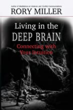 Living in the Deep Brain: Connecting with Your Intuition