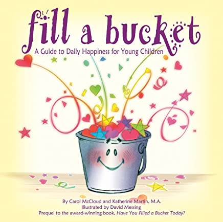 [(Fill a Bucket : A Guide to Daily Happiness for Young Children)] [Author: Carol McCloud , Katherine Martin, David Messing] published on (August, 2008)