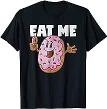 Eat Me Donuts Funny Vintage Baked Fried Donut Love T-Shirt
