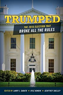 Trumped: The 2016 Election That Broke All the Rules