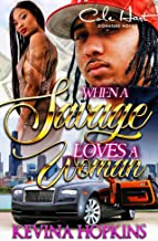 When A Savage Loves A Woman: A Gripping African American Romance Fiction Novel