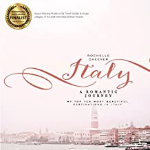 Italy, a Romantic Journey: My Top Ten Most Beautiful Destinations in Italy [Idioma Inglés]