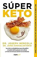 Súper Keto: Las claves cetogénicas para descubrir el poder de las grasas en tu dieta (Spanish Edition)