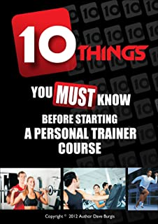 10 Things you MUST know before starting a Personal Training course.
