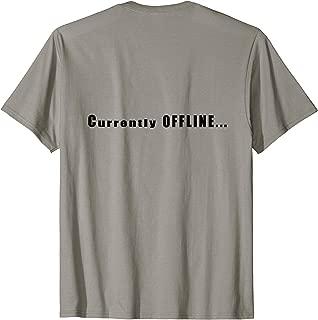 Currently OFFLINE T-Shirt