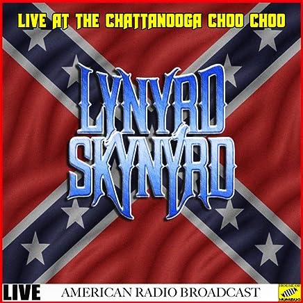 Lynyrd Skynyrd Live at the Chattanooga Choo Choo (Live)
