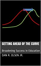 Getting Ahead of the Curve: Broadening Success in Education (English Edition)
