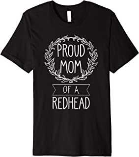 Proud Mom of a Redhead Mother of Ginger Daughter Teen Girls Premium T-Shirt
