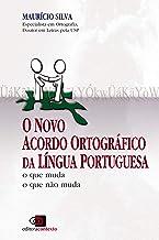 O Novo Acordo Ortográfico da Língua Portuguesa. O que Muda, o que não Muda