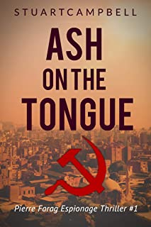 Ash on the Tongue (Pierre Farag Espionage Thriller Book 1)