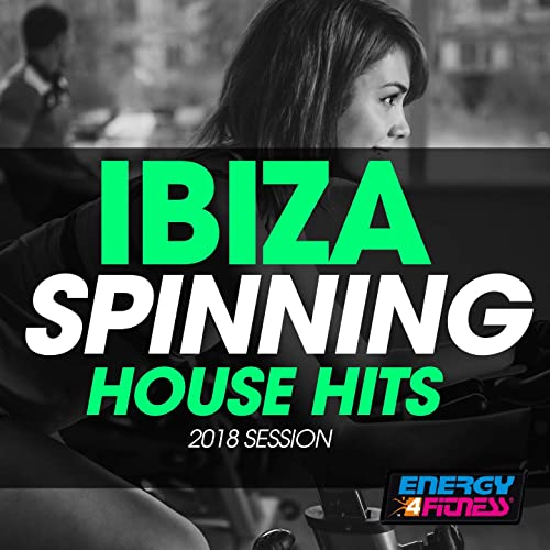 Ibiza Spinning House Hits 2018 Session (15 Tracks Non-Stop Mixed ...