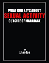 What God Says About Sexual Activity Outside of Marriage