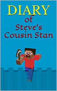 MINECRAFT: Diary of Steve's Cousin Stan: How Stan Won Minecraft