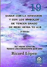 Sanar con la intención y con los símbolos de tercer grado de Reiki Heiwa to Ai ®