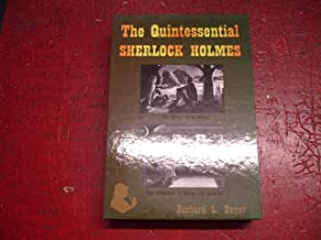 The Quintessential Sherlock Holmes This collection of stories has been, from the time of its conception, a serious attempt to continue the Sherlockian saga much as Sir Arthur Conan Doyle would have written it were he alive today. It is not an attempt, comical or otherwise, to show that Sherlock Holmes was what he wasn't or wasn't what he was.