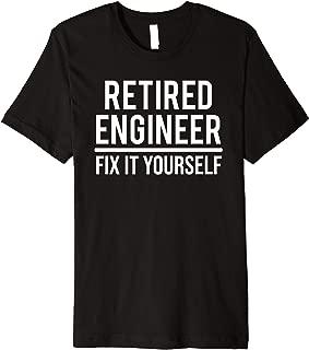 Retired Engineer Fix It Yourself Funny Retirement Premium T-Shirt
