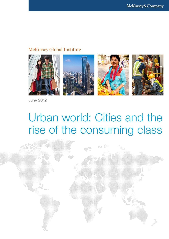 もっと少なく戦う大聖堂Urban world: Cities and the rise of the consuming class (English Edition)