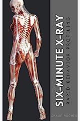 Six-Minute X-Ray: Rapid Behavior Profiling Kindle Edition